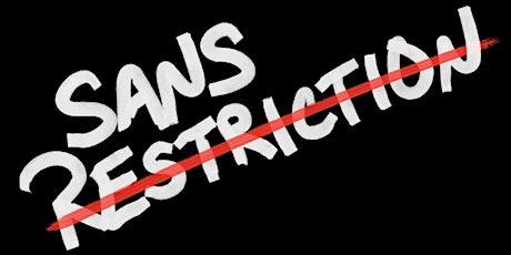 Sans Restriction LIVE 01 billets