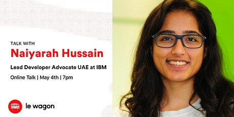 Le Wagon Talk with Naiyarah Hussain, Lead Developer Advocate at IBM UAE tickets