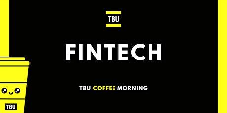 TBU Coffee Morning: Fintech tickets