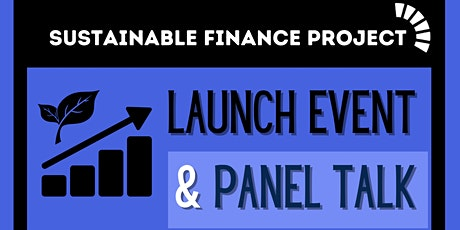Sustainable Finance Project: Launch Event & Panel Talk 2021 tickets