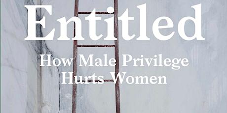 Entitled: How male privilege hurts women biglietti