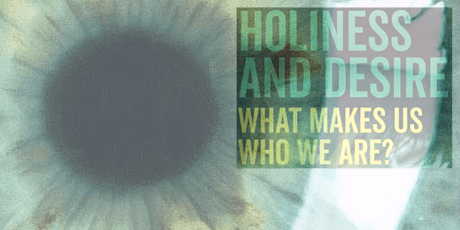 Holiness and Desire: What makes us who we are? Tickets