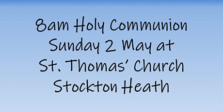 8am Holy Communion on Sunday 2 May tickets