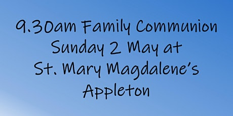 9.30am Family Communion on Sunday 2 May tickets