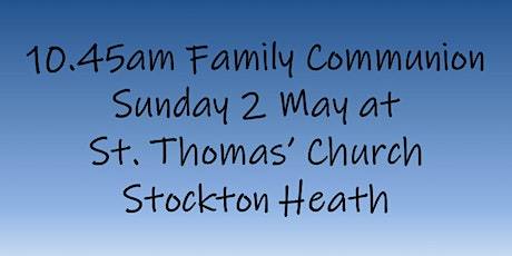 10.45am Family Communion on Sunday 2 May tickets