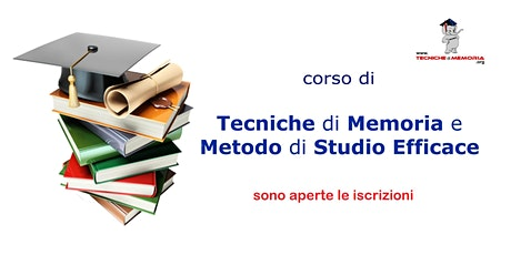 corso di TECNICHE DI MEMORIA E METODO DI STUDIO EFFICACE biglietti