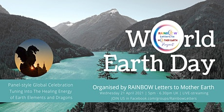 World Earth Day Global Live Celebration by RAINBOW Letters to Mother Earth tickets