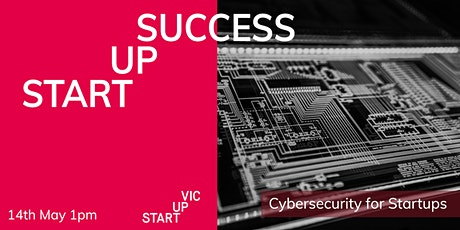 Startup Success Series: Cybersecurity for Startups Tickets