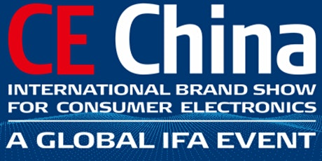 The International Brand show of Consumer Electronics 2021 ( CE China ) tickets