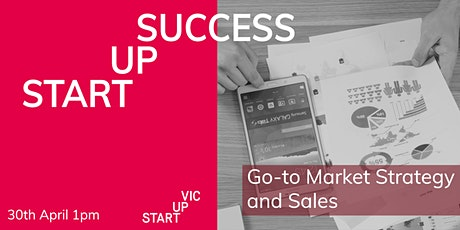 Startup Success Series: Go-to Market Strategy and Sales tickets