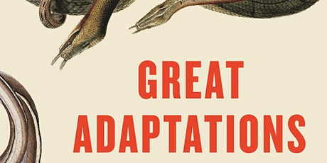 Great Adaptations: Tales of evolution's mysteries solved tickets