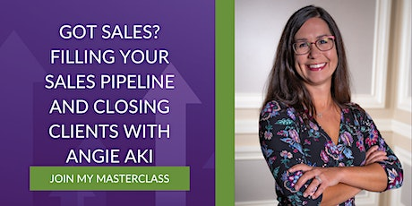 Got sales? Filling your sales pipeline and closing clients with Angie Aki tickets