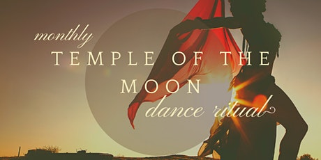 Temple of the Moon Dance Ritual [monthly] tickets