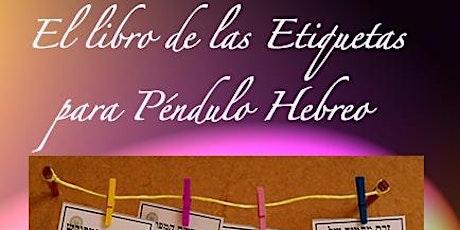"""Presentación: """"El libro de las etiquetas del Péndulo Hebreo"""" entradas"""