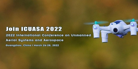 Conference on Unmanned Aerial Systems and Aerospace(ICUASA 2022) tickets