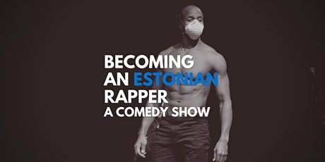 Eesti räppariks saamine | Becoming an Estonian Rapper tickets