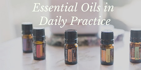 Natural Solutions for Emotional Wellness; Essential Oils in Daily Practice tickets