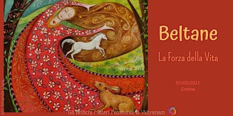 Beltane - La Forza della Vita biglietti