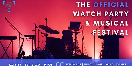 The Official Watch Party & Music Festival of the AT&T Byron Nelson tickets