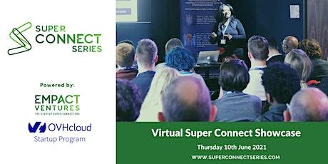 Super Connect Showcase (AI, FinTech, MedTech,AR/VR/Video, Gaming) tickets