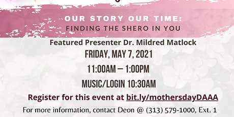 Our Story, Our Time: FINDING THE SHERO IN YOU Mother's Day Celebration tickets