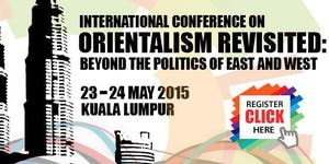 International Conference on Orientalism Revisited:...