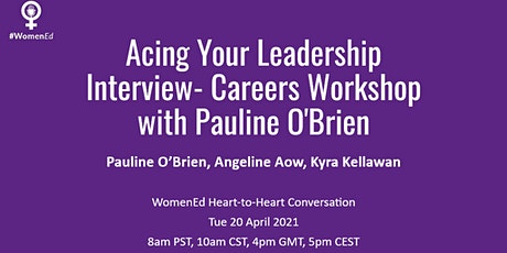 Acing Your Leadership Interview: WomenEd #HearttoHeart w/ Pauline O'Brien tickets