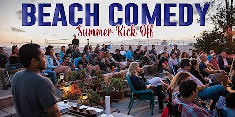 Playa Del Rey Beach Comedy Summer Kick Off Special Event tickets