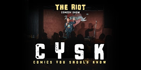 "The Riot Standup Comedy Show  presents ""Comics You Should Know"" tickets"