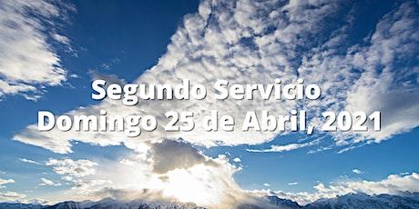 {Segundo Servicio} Domingo 18 de Abril, 2021 boletos