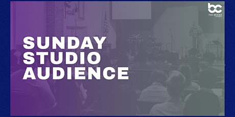Bridge Church Sunday Studio Audience (4pm) tickets