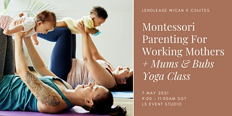 Montessori Parenting For Working Mothers + Mums & Bubs Yoga tickets