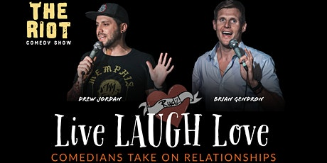 "The Riot Standup Comedy Show  presents ""Live LAUGH Love"" tickets"
