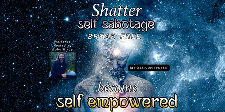 FREE MASTERMIND Break free of Self sabotage, becoming self empowered PS tickets