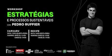 Workshop Estratégias e processos sustentáveis - com Pedro Ruffier - Recife ingressos