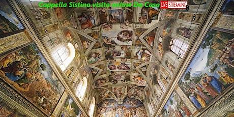 Cappella Sistina visita online Da Casa biglietti
