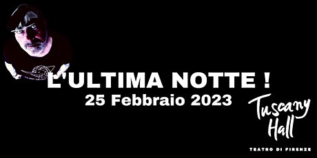 L'ULTIMA NOTTE tickets