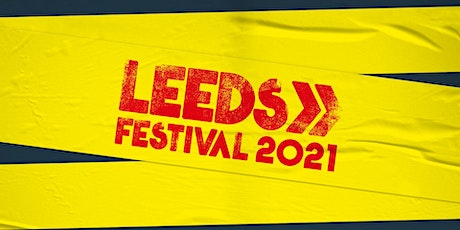 Leeds Festival 2021 27 & 30 AUG tickets