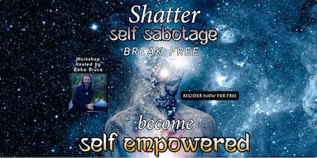 FREE MASTERMIND Break free of Self sabotage, becoming self empowered DT tickets
