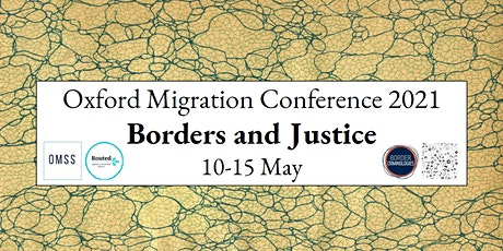 Oxford Migration Conference 2021 - Borders & Justice Tickets