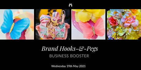 Business Booster : Brand Hooks-&-Pegs (monthly for members only) tickets