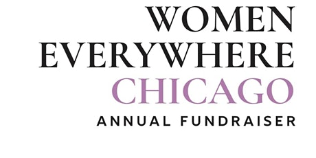 Women Everywhere Chicago  Annual Fundraiser and Service Award Reception tickets
