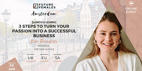 From Passion To Successful Business In 3 Steps | Future Females Amsterdam tickets