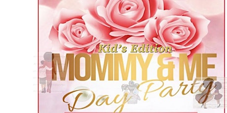 Mommy & Me Day Party tickets