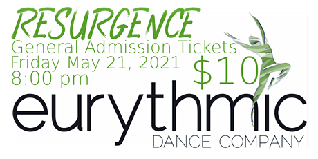 General Admission (Friday 8pm): Eurythmic Dance Company presents RESURGENCE tickets
