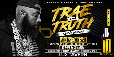 TRAE THA TRUTH LIVE IN CONCERT SAT JUNE 19TH #LUXTAVERN tickets