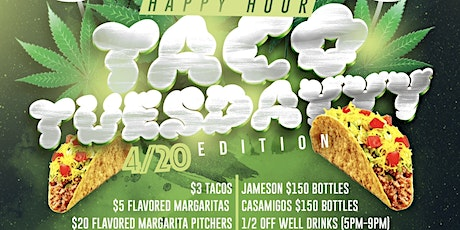 HAPPY HOUR TACO TUESDAY: HOW HIGH EDITION (4/20) tickets