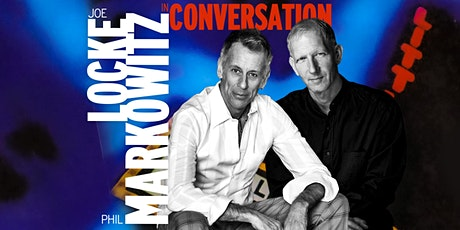 Joe Locke & Phil Markowitz in Conversation tickets