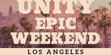 UNITY EPIC WEEKEND, California Edition! tickets