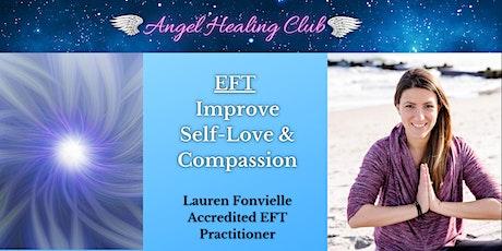 EFT To Improve Self-Love & Compassion - Lauren Fonvielle tickets